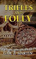Trifles and Folly (Deadly Curiosities)