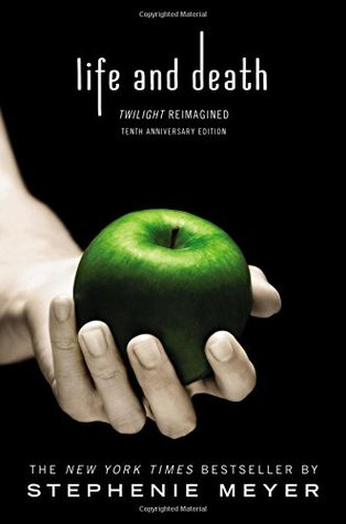 Life and Death: Twilight Reimagined (The Twilight Saga)
