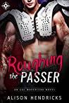 Roughing the Passer (ESC Mavericks, #1)