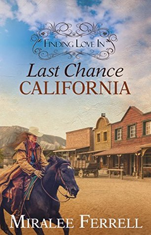 Finding Love In Last Chance, California (Women of the West #1)