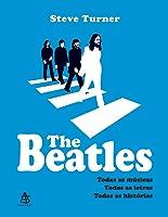 The Beatles: Todas Músicas, Todas as Letras, Todas as Histórias