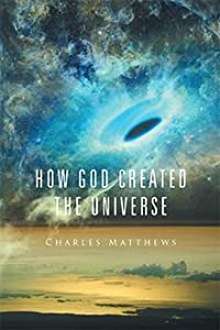 How God Created the Universe