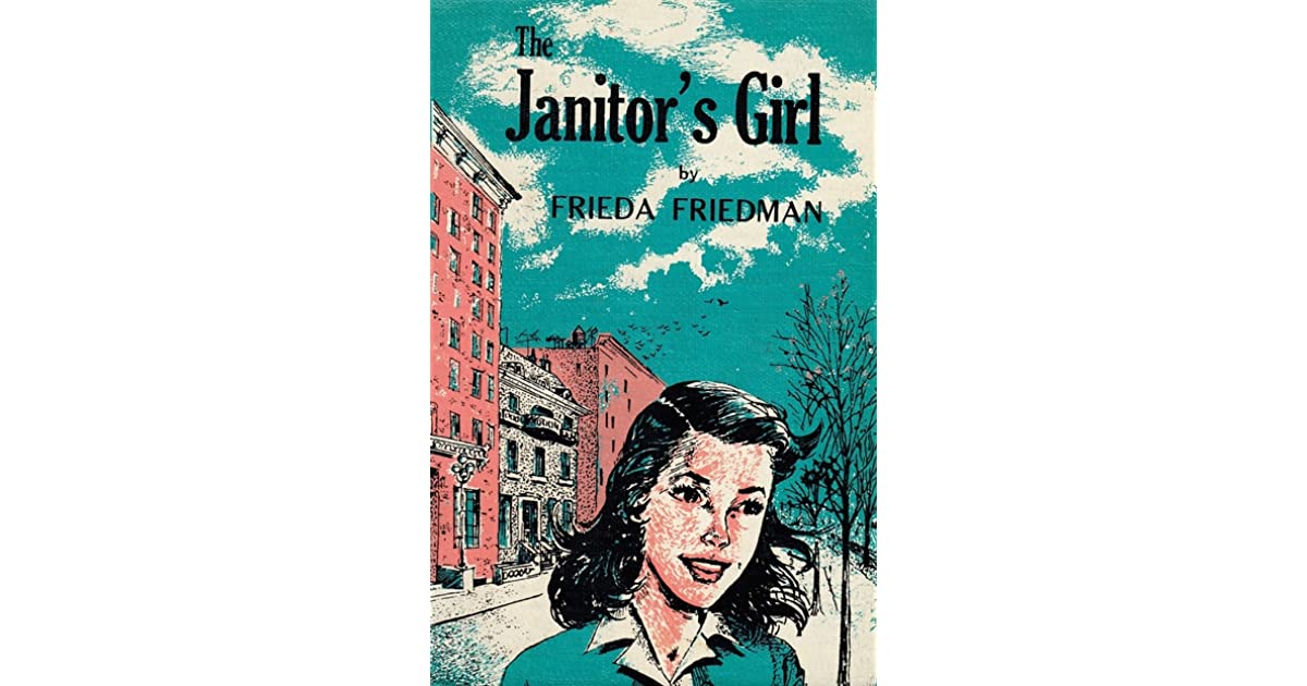 The Janitors Girl By Frieda Friedman