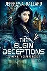 The Elgin Deceptions (Sunken City Capers, #2)