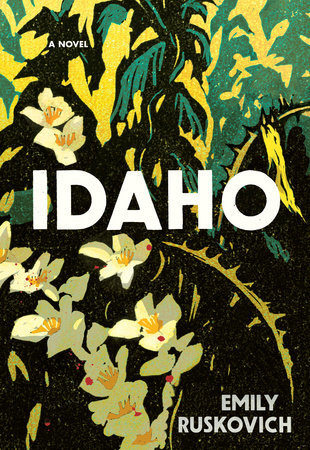 Idaho by Emily Ruskovich