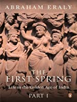 The First Spring Part 1: Life in the Golden Age of India
