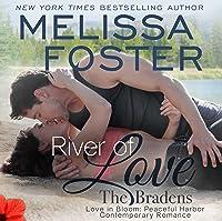 River of Love Audiobook (The Bradens at Peaceful Harbor #3; The Bradens #15; Love in Bloom #34)
