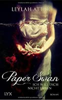 Paper Swan - Ich will dich nicht lieben