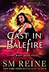 Cast in Balefire (Mage Craft, #4)