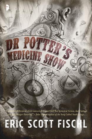 Dr. Potter's Medicine Show by Eric Scott Fischl