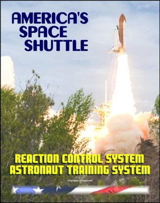 America's Space Shuttle: Reaction Control System NASA Astronaut Training Manual (RCS 2102A)