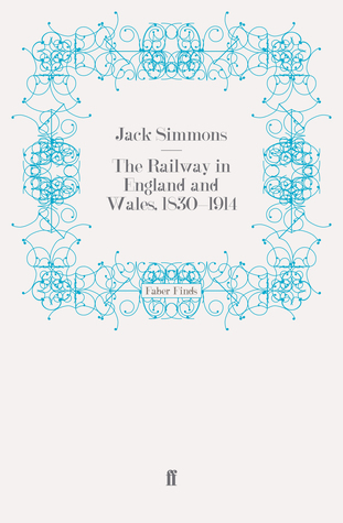 The Railway in England and Wales, 1830-1914
