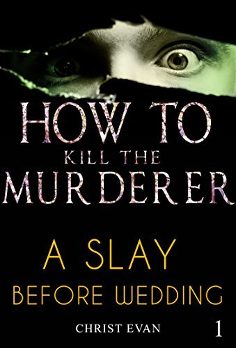 MYSTERY: How to kill the murderer - Suicide Girl: (Mystery, Suspense, Thriller, Suspense Crime Thriller) Christ Evan