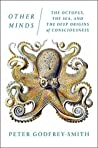Book cover for Other Minds: The Octopus, the Sea, and the Deep Origins of Consciousness