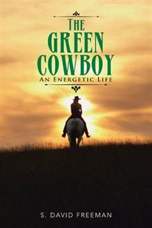 The Green Cowboy: An Energetic Life