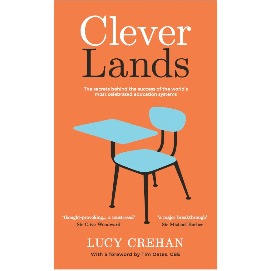 cleverlands the secrets behind the success of the world s education superpowers