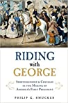 Riding with George: Sportsmanship  Chivalry in the Making of America's First President