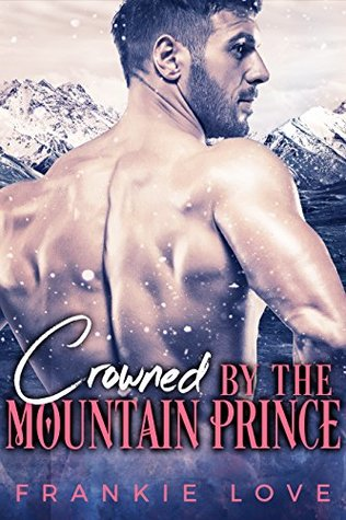 Crowned By The Mountain Prince (The Mountain Prince #3)