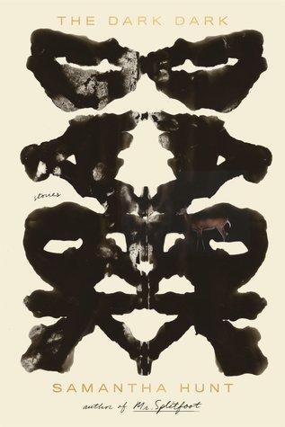 The Dark Dark by Samantha Hunt