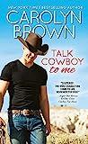 Talk Cowboy to Me (Lucky Cowboys, #1)