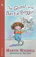 The Ghost and Bertie Boggin (A Walker Story Book)