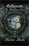 Bellanok: The Reluctant Savior, a Novel