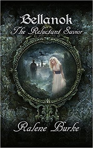 Bellanok: The Reluctant Savior, a Novel