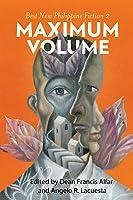 Maximum Volume: Best New Philippine Fiction 2