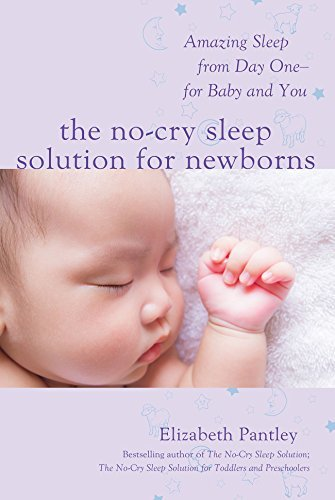 The No-Cry Sleep Solution for Newborns Amazing Sleep from Day One - For Baby and You