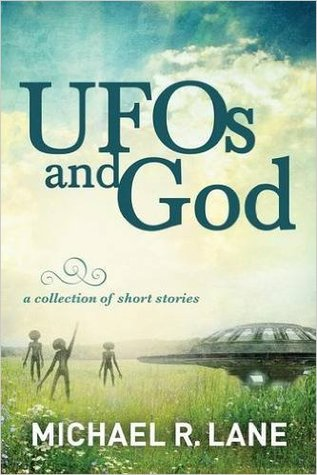 UFOs and God by Michael R.  Lane