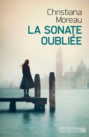La sonate oubliée by Christiana Moreau
