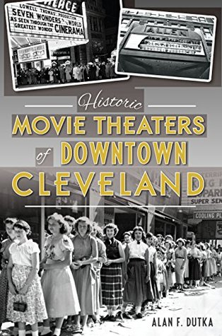 Historic Movie Theaters of Downtown Cleveland (Landmarks)