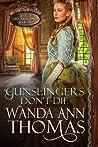 Gunslingers Don't Die (Brides of Sweet Creek Ranch #2)