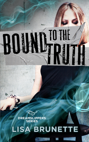 Bound to the Truth by Lisa Brunette
