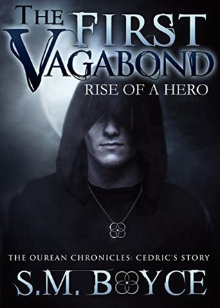 The First Vagabond: Rise of a Hero - Cedric's Story: Part 1 (Ourean Chronicles #2)