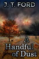 A Handful of Dust: Tales of Post-Apocalyptic Kentuckiana
