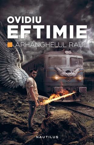 Arhanghelul Raul by Ovidiu Eftimie