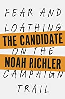 The Candidate: Fear and Loathing on the Campaign Trail