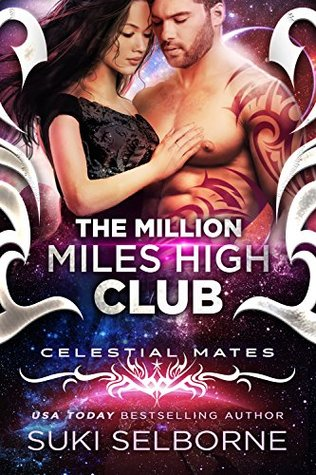 The Million Miles High Club: Celestial Mates (Yolcadian Mates, #1)