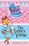 The Fancy Friend (Ginger Green, Play Date Queen, #3)