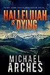 Hallelujah Is Dying (Flint Harrington Mysteries #1)