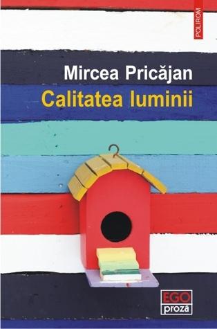 Calitatea luminii by Mircea Pricăjan