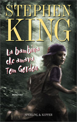 La bambina che amava Tom Gordon by Stephen King