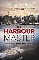 Harbour Master, the (Detective Henk van der Pol, #1)