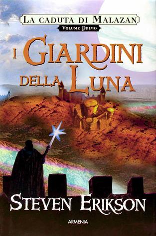 I giardini della Luna (La caduta di Malazan, #1)