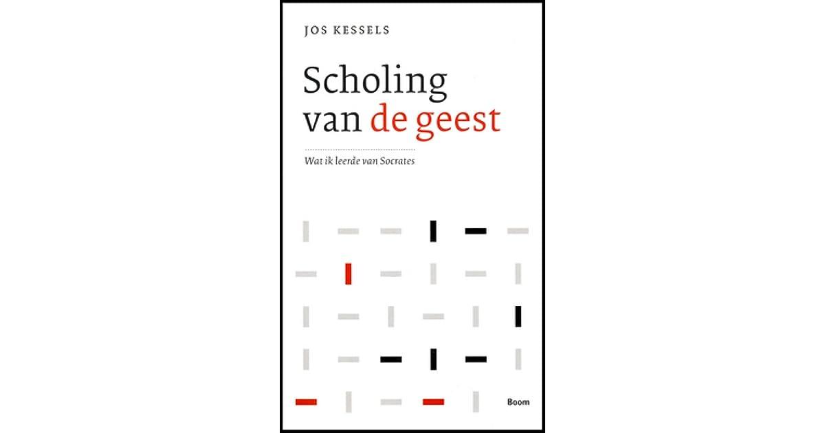 Scholing van de geest: wat ik leerde van Socrates by Jos Kessels