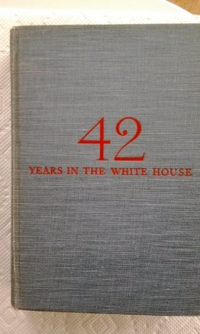 Forty-Two Years in the White House