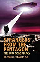 Strangers From the Pentagon: The UFO Conspiracy