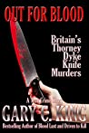 Out For Blood: Britain's Thorney Dyke Knife Murders