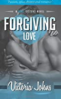 Forgiving Love (Soul Sisters, #2)